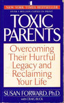 Toxic parents Susan Forward Ph.D.