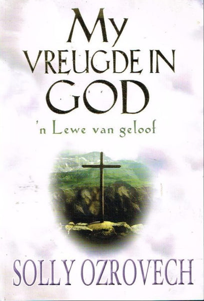 My vreugde in God Solly Ozrovech