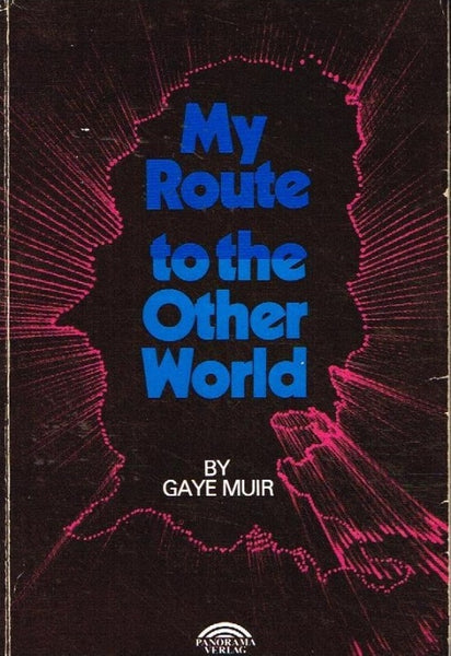 My route to the other world Gaye Muir