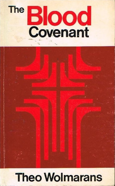 The blood covenant Theo Wolmarans