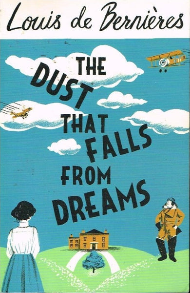 The dust that falls from dreams Louis de Bernieres