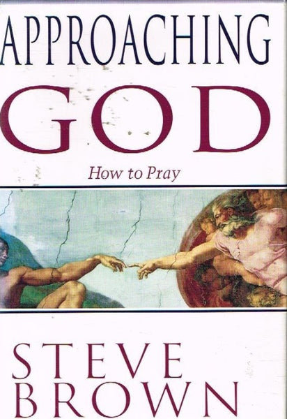 Approaching God how to pray Steve Brown
