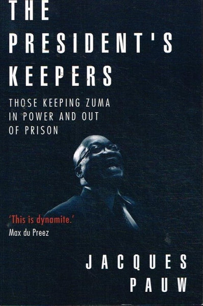 The president's keepers Jacques Pauw