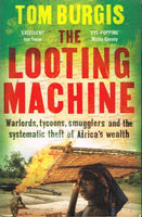 The looting machine Tom Burgis
