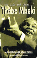The life and times of Thabo Mbeki Adrian Hadland & Jovial Rantao