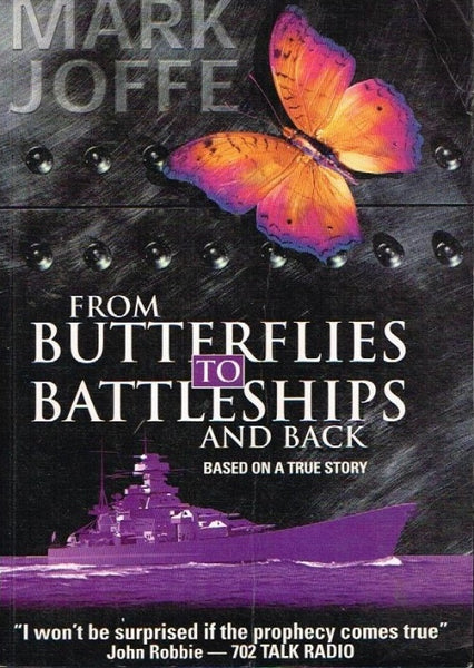 From butterflies to battleships and back Mark Joffe