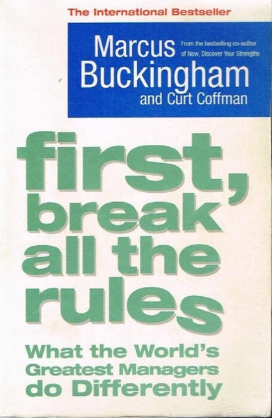 First,break all the rules Marcus Buckingham