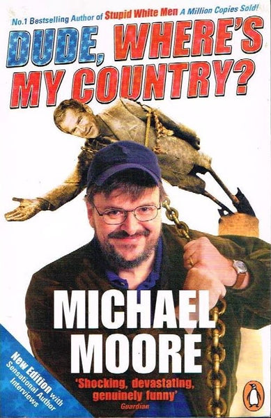 Dude,where's my country ? Michael Moore