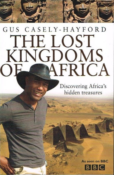 The lost kingdoms of Africa Gus Casely-Hayford