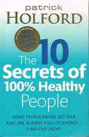The 10 secrets of 100% healthy people Patrick Holford