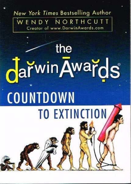 The Darwin awards countdown to extinction Wendy Northcutt
