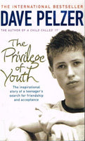 The privilege of youth Dave Pelzer