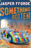 Something rotten Jasper Fforde
