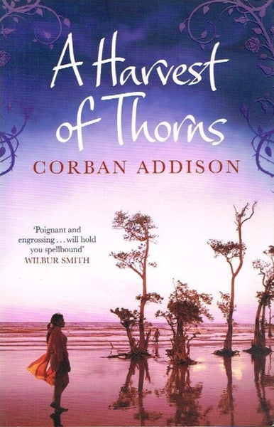 A harvest of thorns Corban Addison
