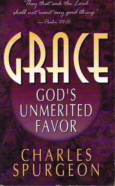 Grace God's unmerited favor Charles Spurgeon