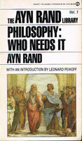The Ayn Rand library vol 1 Philosophy:who needs it Ayn Rand