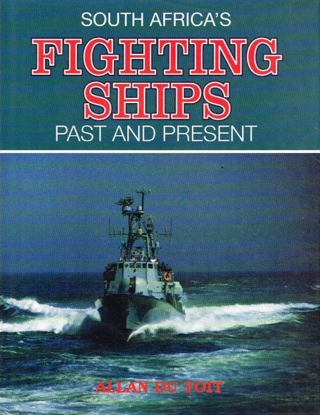 South Africa's fighting ships past and present Allan du Toit