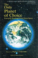 The only planet of choice essential briefings from deep space transceiver Phyllis V Schlemmer