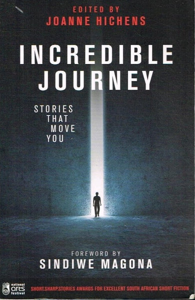 Incredible journey edited by Joanne Hichens foreword by Sindiwe Magona