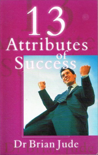 13 attributes of success Dr Brian Jude