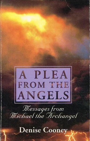 A plea from the Angels messages from Michael the Archangel Denise Cooney