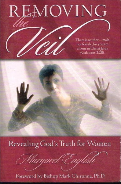 Removing the veil revealing God's truth for women Margaret English
