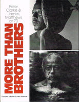 More than brothers Peter Clark & James Mathews at 70 compiled and edited by Hein Willemse