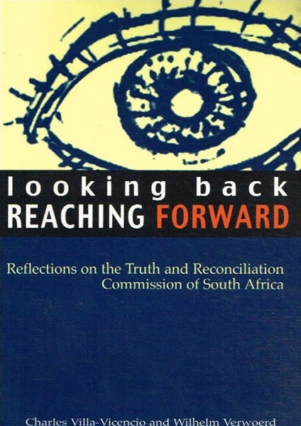 Looking back reaching forward Charles Villa-Vicencio and Wilhelm Verwoerd