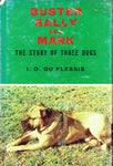 Buster,Sally and Mark the story of three dogs I D du Plessis (limited 552/1000)