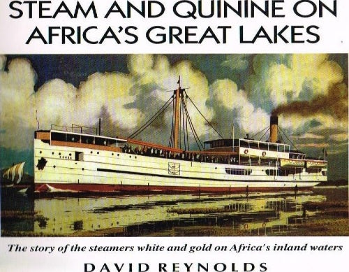 Steam and quinine on Africa's great lakes David Reynolds (signed)