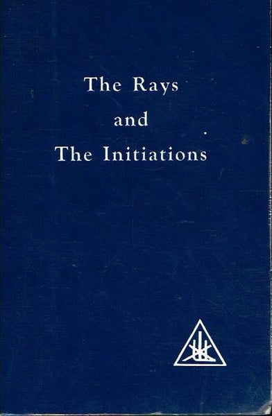 The rays and initiations Alice Bailey