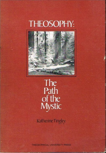Theosophy the path of the mystic Katherine Tingley