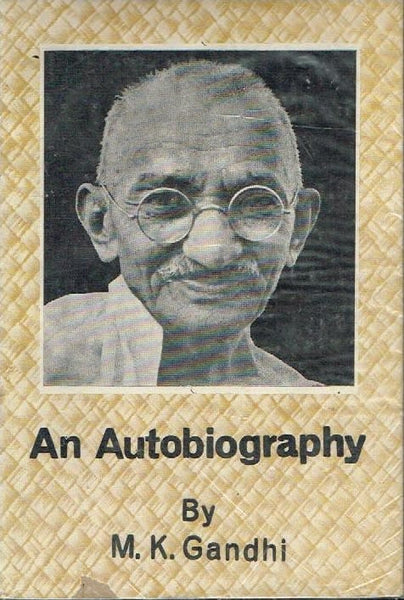 An autobiography by M K Gandhi