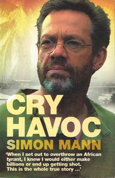 Cry havoc Simon Mann