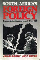 South Africa's foreign policy the search for status and security 1945-1988 James Barber John Barratt