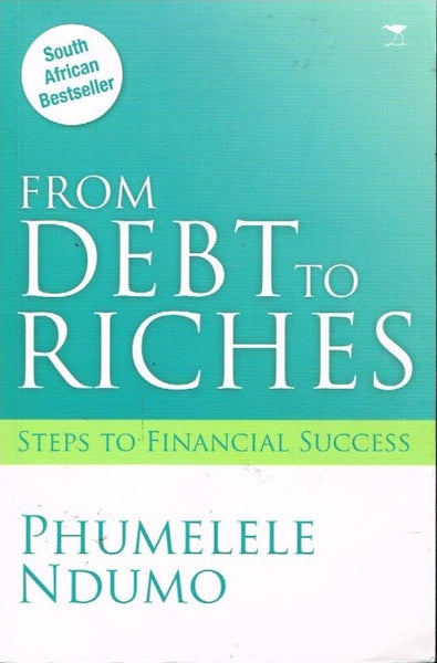 From debt to riches Phumelele Ndumo