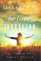 Before Amen Max Lucado