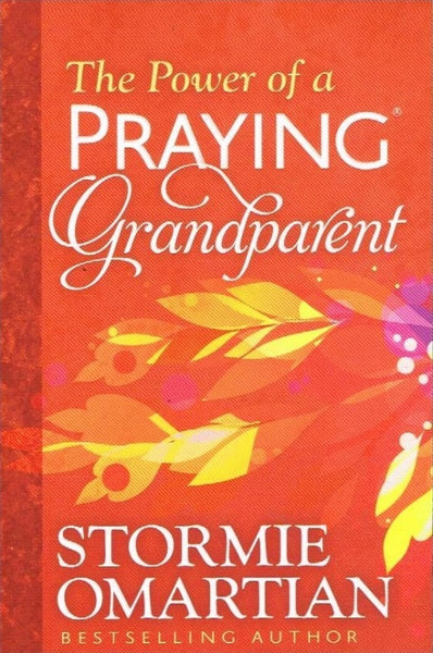 The power of a praying grandparent Stormie Omartian