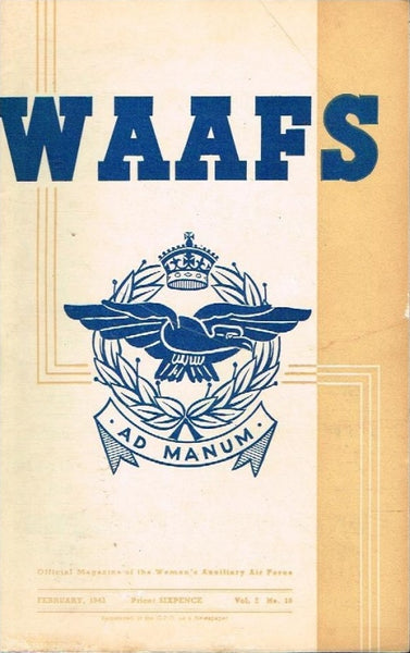 WAAFS official magazine of the women's auxiliary air force (SCARCE) vol2 no10 february 1943