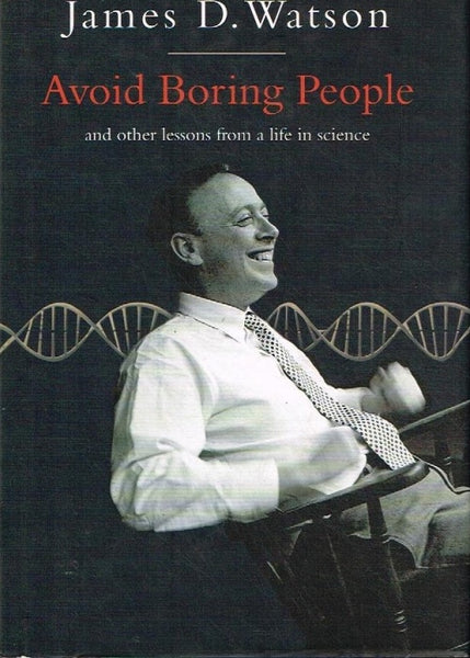 Avoid boring people James D Watson