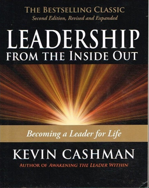 Leadership from the inside out Kevin Cashman
