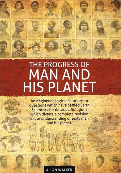 The progress of man and his planet Allan Walker