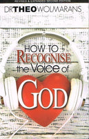 How to recognise the voice of God Dr Theo Wolmarans