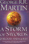 A storm of swords 2:Blood and gold George R R Martin