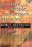 Creative people can perform miracles Kobus Neethling