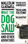 What the dog saw Malcolm Gladwell