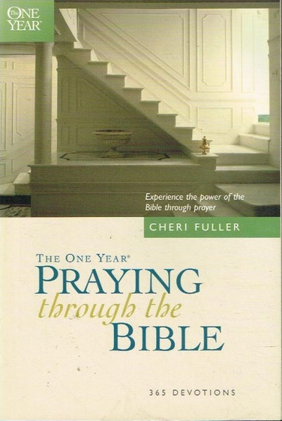 The one year praying through the bible Cheri Fuller