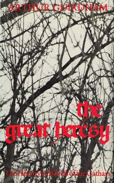 The great heresy Arthur Guirdham