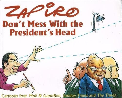 Don't mess with the president's head Zapiro