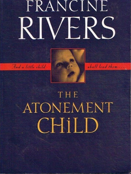 The atonement child Francine Rivers